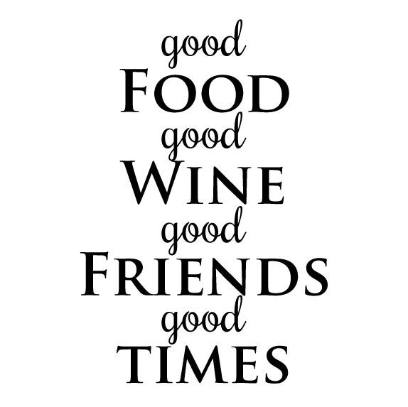 Good Food Wine Friends Times Kitchen Wall Sticker Quote Fixate Gorgeous Quote About Great Friends And Wine