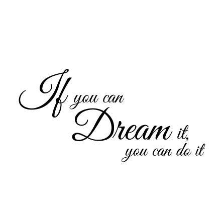 If You Can Dream It You Can Do It Zwart Quote Cadeau
