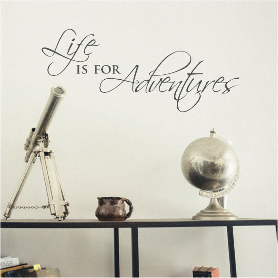 life is for adventures - wall sticker inspirational quote - fixate