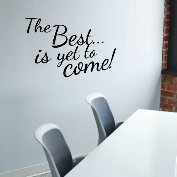 wall sticker quote – the best is yet to come - fixate