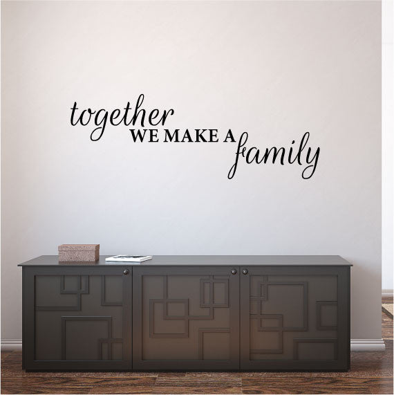 Wall Sticker Family Home Quote U2013 Together We Make A Family ... Part 88