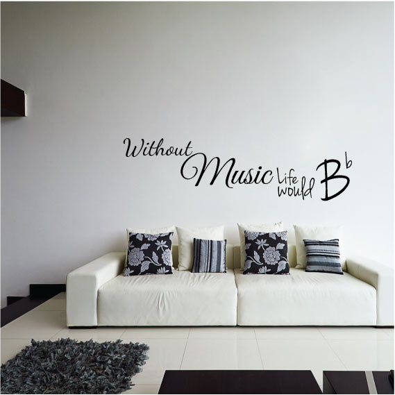 wall sticker quote – without music life would b flat - fixate