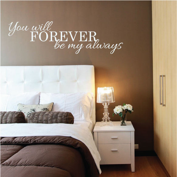 wall sticker love quote – you will forever be my always - fixate