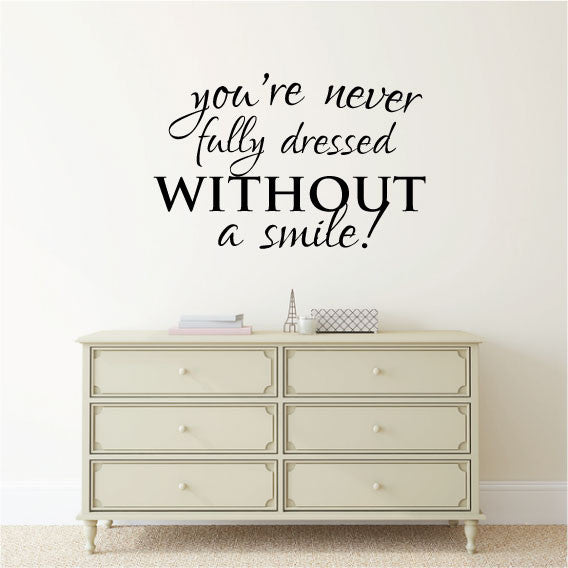 Wall sticker motivational quote youre never fully dressed without a smile