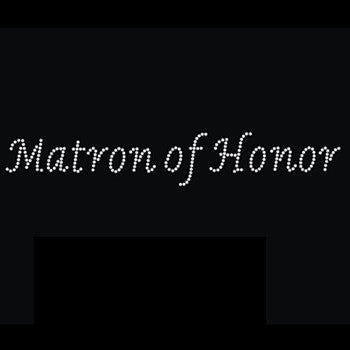 Rhinestone Iron On Transfer - 'Matron of Honor'