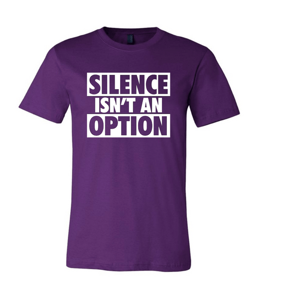 Silence Isn't An Option Stand Up! Speak Out! Unisex T-shirt T shirt Bella Canva S Purple