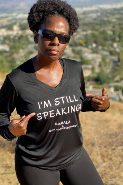 I'm Still Speaking Long Sleeve T-shirt Long Sleeve T Sport Tek