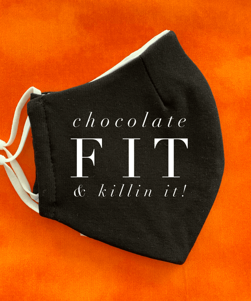 Face Coverings With A Message Face Covering Natural & Fit Designs Chocolate Fit & Killin' It!