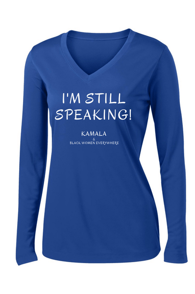 I'm Still Speaking Long Sleeve T-shirt Long Sleeve T Sport Tek S Royal Blue