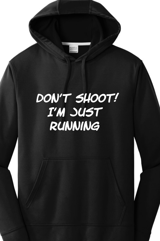 Don't Shoot I'm just Running Performance Hoodie Hoodie Port & Company