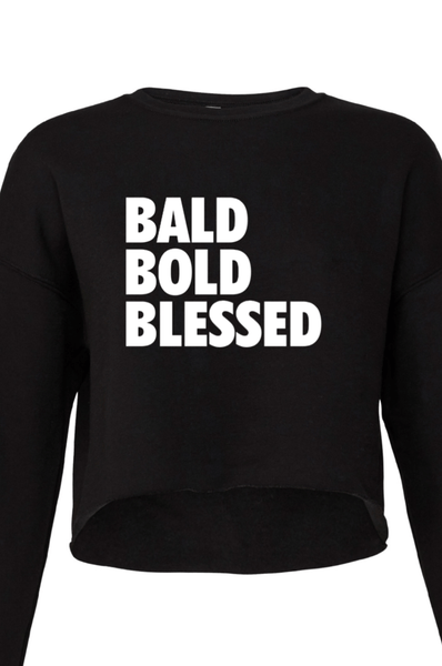 Bald Bold Blessed Cropped Sweatshirt Crop Sweatshirt Bella Canva