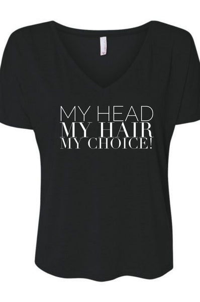 My Head My Hair My Choice T Shirt T shirt Bella