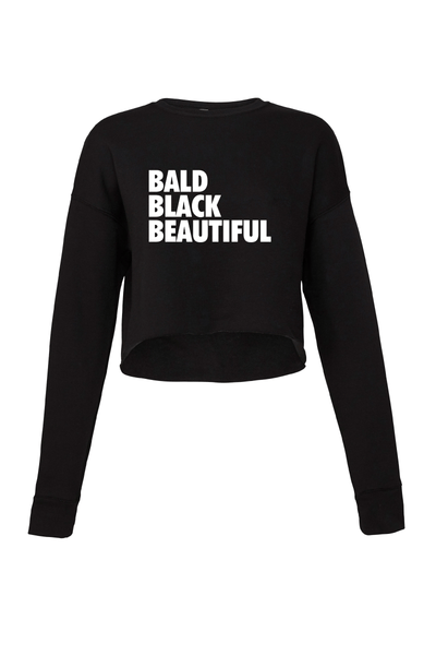 Bald Black Beautiful Cropped Sweatshirt Crop Sweatshirt Bella Canva