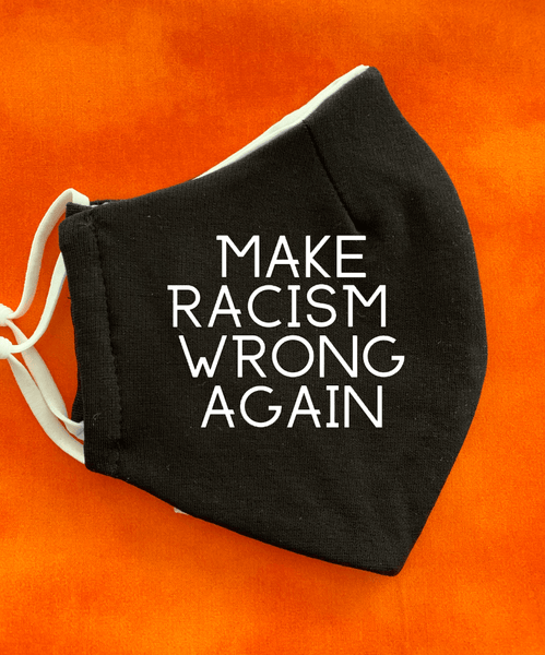 Face Coverings With A Message Face Covering Natural & Fit Designs Make Racism Wrong Again
