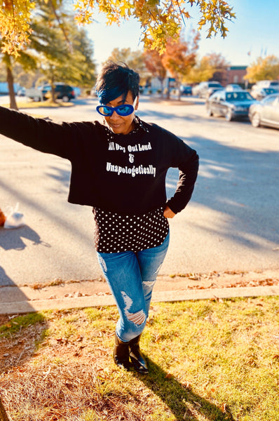 All Day Out Loud Unapologetically BLACK! Cropped Sweatshirt