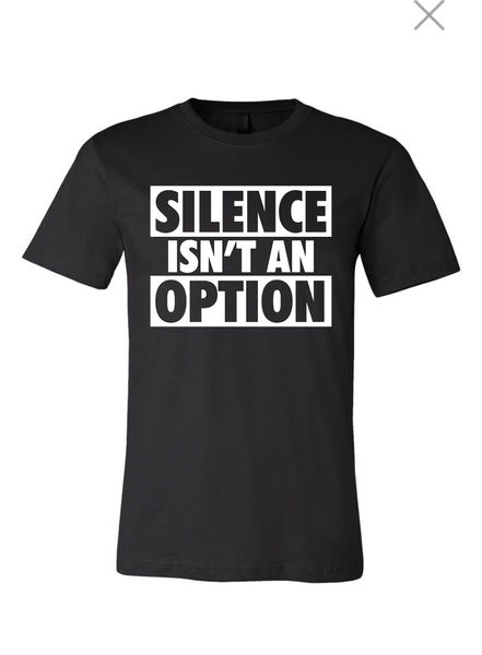 Silence Isn't An Option Stand Up! Speak Out!  Men's T-shirt