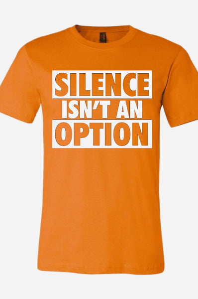 Silence Isn't An Option Stand Up! Speak Out! Unisex T-shirt T shirt Bella Canva