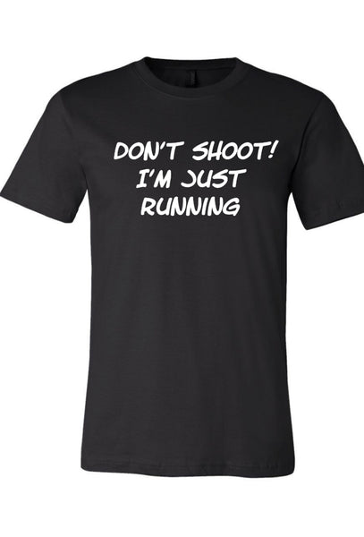 Men's Don't Shoot I'm Just Running  T-Shirt