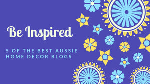 5 Best Australian Home Decor Blogs 2017