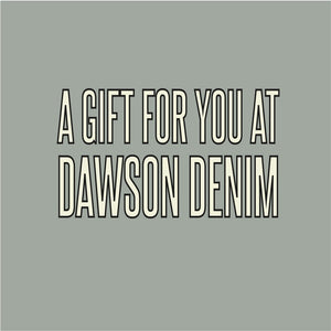 Dawson Denim Gift Card