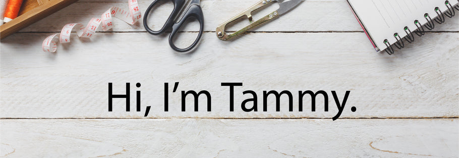 A Re-Introduction: Hi I'm Tammy.