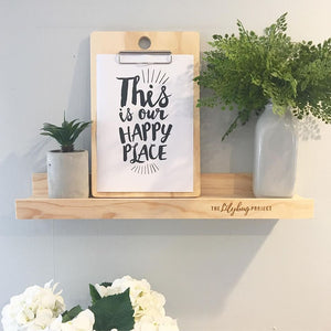 This is our happy place digital printable file or print by The Lilybug Project