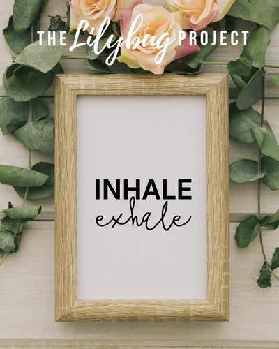 Inhale Exhale calming digital printable file or print by The Lilybug Project