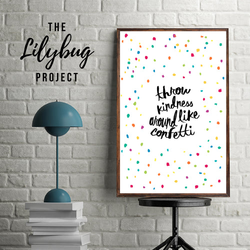 Throw kindness around like confetti digital printable file or print by The Lilybug Project