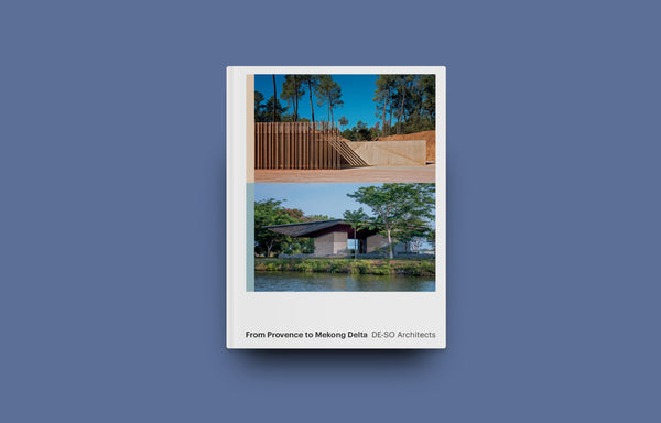 From Provence to Mekong Delta: DE-SO Architects