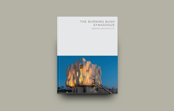 The Burning Bush Synagogue: Armon Architectures (Masterpiece Series) - Oscar Riera Ojeda Publishers