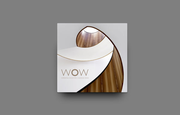 WOW: Experiential Design for a Changing World - Oscar Riera Ojeda Publishers