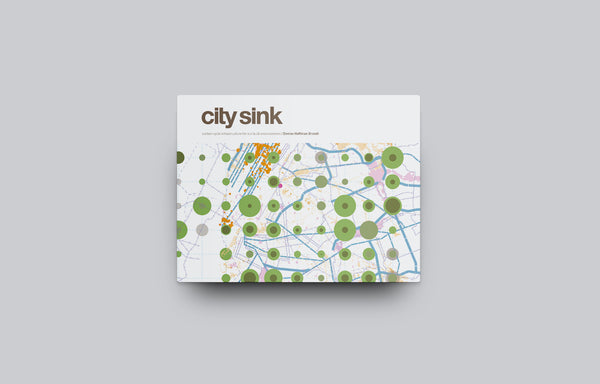 City Sink: Carbon Cycle Infrastructure for our Built Environments - Oscar Riera Ojeda Publishers