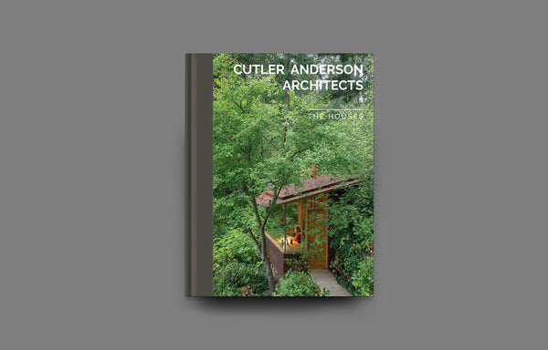 Cutler Anderson Architects: The Houses - Oscar Riera Ojeda Publishers