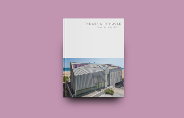 The Sea Girt House: David Hu Architect (Masterpiece Series)