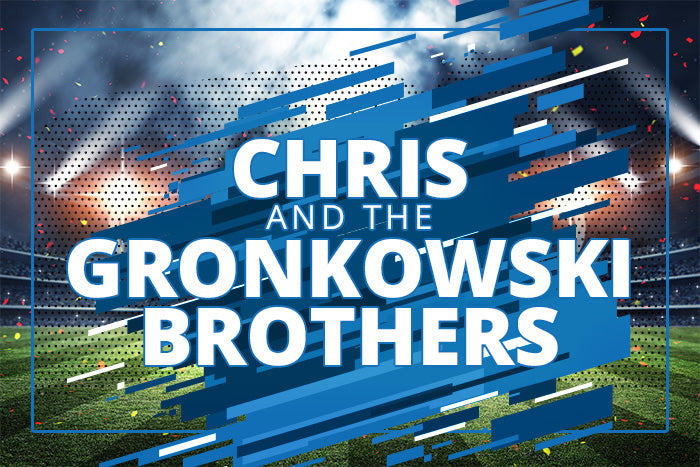 About Chris and the Gronkowski Brothers
