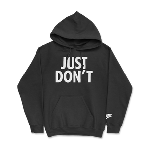 Just Don't Hoodie Black