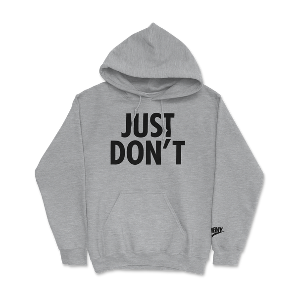 Just Don't Hoodie Grey