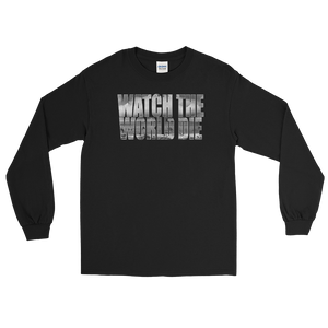 Watch The World Die Long Sleeve T-Shirt Black