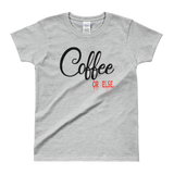 Coffee Or Else Tee