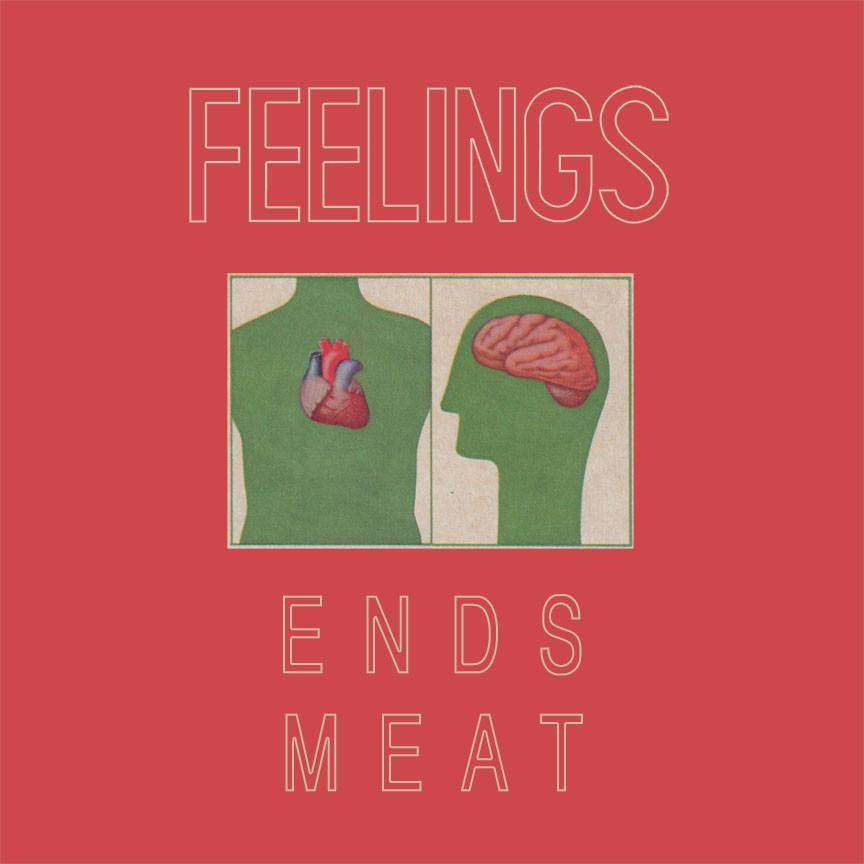 "Feelings - ""Ends Meat"" LP"