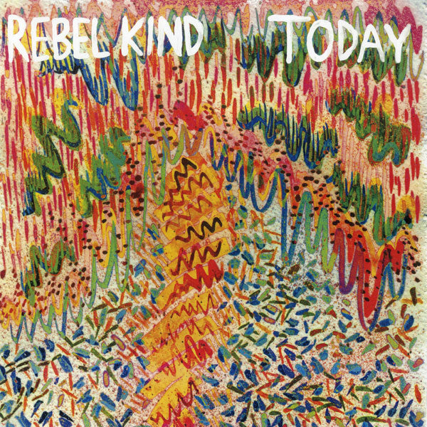 "Rebel Kind - ""Today"" LP"