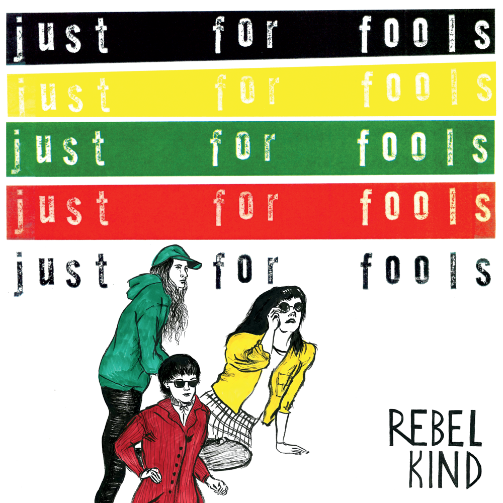"Rebel Kind - ""Just For Fools"""