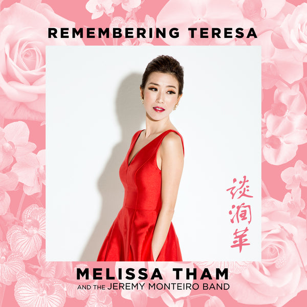 Remembering Teresa - Melissa Tham & The Jeremy Monteiro Band