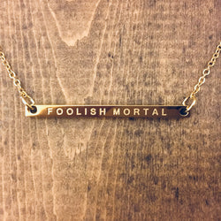 Foolish Mortal Bar Necklace