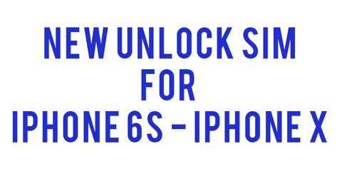 New iOS UNLOCK SIM for iPhone 6S to iPhone X