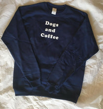 Load image into Gallery viewer, Dogs and Coffee sweatshirt