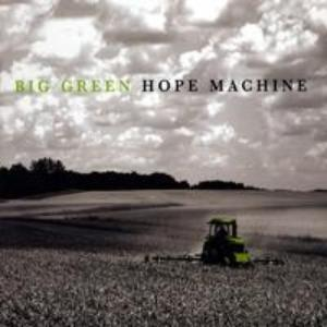 "Big Green ~ Hope Machine / Includes: ""Pastures of Plenty"", ""I've Got To Know"", & ""Deportee"""
