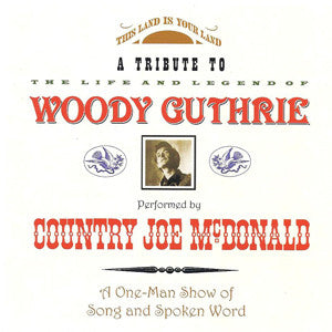 Tribute to Woody Guthrie - Country Joe McDonald 2-CD