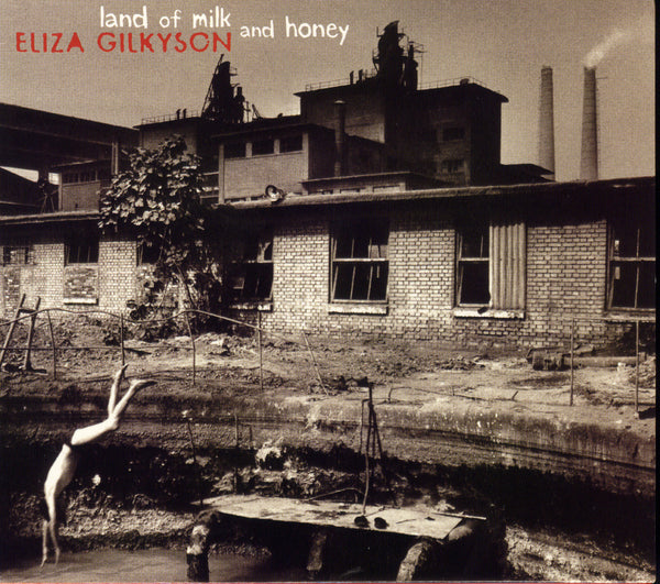 "Land of Milk and Honey ~ Eliza Gilkyson / Includes: ""Peace Call"""