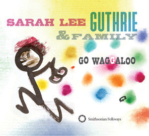 Go Waggaloo (CD) - Sarah Lee Guthrie